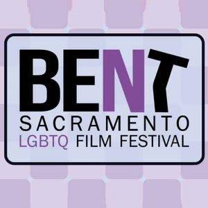 BENT Sacramento LGBTQ+ Film Festival
